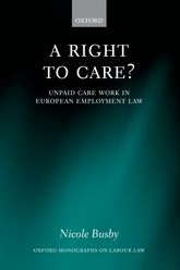 A Right to Care?Unpaid Work in European Employment Law$