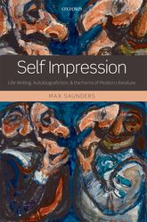 Self ImpressionLife-Writing, Autobiografiction, and the Forms of Modern Literature$