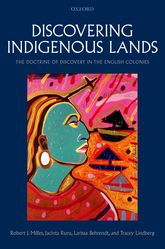 Discovering Indigenous LandsThe Doctrine of Discovery in the English Colonies$