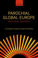 Parochial Global Europe21st Century Trade Politics$