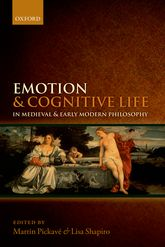Emotion and Cognitive Life in Medieval and Early Modern Philosophy$
