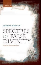 Spectres of False DivinityHume's Moral Atheism$