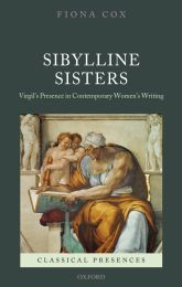 Sibylline SistersVirgil's Presence in Contemporary Women's Writing$