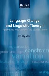 Language Change and Linguistic Theory, Volume IApproaches, Methodology, and Sound Change$