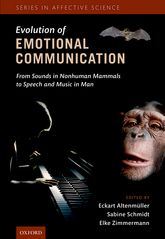 Evolution of Emotional CommunicationFrom Sounds in Nonhuman Mammals to Speech and Music in Man$