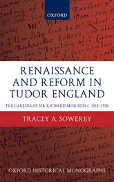 Renaissance and Reform in Tudor EnglandThe Careers of Sir Richard Morison$