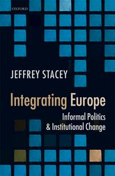 Integrating EuropeInformal Politics and Institutional Change$