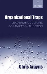 Organizational Traps - Leadership, Culture, Organizational Design | Oxford Scholarship Online
