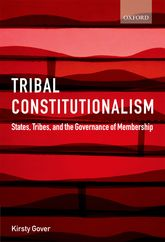 Tribal Constitutionalism - States, Tribes, and the Governance of Membership | Oxford Scholarship Online