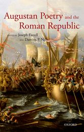 Augustan Poetry and the Roman Republic - Oxford Scholarship Online