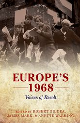 Europe's 1968 – Voices of Revolt | Oxford Scholarship Online