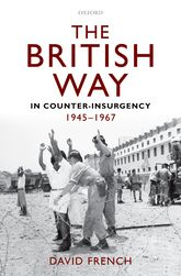 The British Way in Counter-Insurgency, 1945-1967$