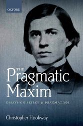 The Pragmatic MaximEssays on Peirce and pragmatism$