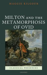 Milton and the Metamorphosis of Ovid$