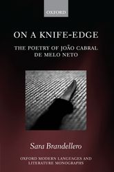 On a Knife-EdgeThe Poetry of João Cabral de Melo Neto$