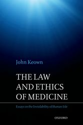 The Law and Ethics of MedicineEssays on the Inviolability of Human Life