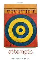 Attempts - In the Philosophy of Action and the Criminal Law | Oxford Scholarship Online