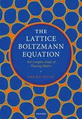 The Lattice Boltzmann Equation - For Complex States of Flowing Matter | Oxford Scholarship Online