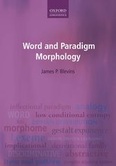 Word and Paradigm Morphology$