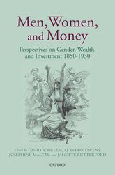 Men, Women, and MoneyPerspectives on Gender, Wealth, and Investment 1850-1930$
