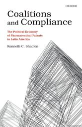 Coalitions and ComplianceThe Political Economy of Pharmaceutical Patents in Latin America$