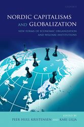 Nordic Capitalisms and GlobalizationNew Forms of Economic Organization and Welfare Institutions$