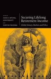 Securing Lifelong Retirement IncomeGlobal Annuity Markets and Policy$