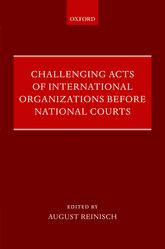 Challenging Acts of International Organizations Before National Courts$