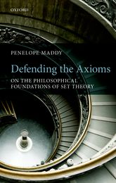 Defending the AxiomsOn the Philosophical Foundations of Set Theory$