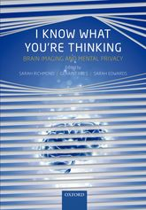 I Know What You're ThinkingBrain imaging and mental privacy