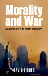 Morality and WarCan War Be Just in the Twenty-first Century?$
