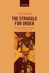 The Struggle for OrderHegemony, Hierarchy, and Transition in Post-Cold War East Asia$