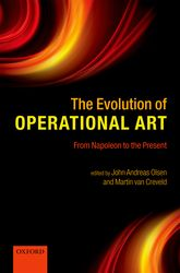 The Evolution of Operational ArtFrom Napoleon to the Present$