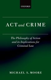 Act and CrimeThe Philosophy of Action and its Implications for Criminal Law$