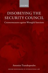 Disobeying the Security Council – Countermeasures against Wrongful Sanctions - Oxford Scholarship Online