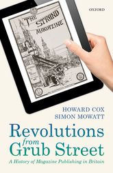 Revolutions from Grub StreetA History of Magazine Publishing in Britain$