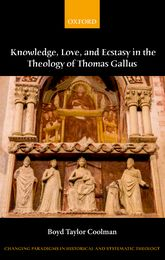 Knowledge, Love, and Ecstasy in the Theology of Thomas Gallus$