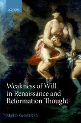 Weakness of Will in Renaissance and Reformation Thought$