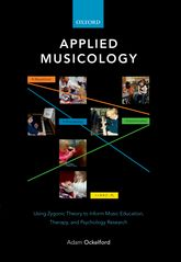 Applied MusicologyUsing Zygonic Theory to Inform Music Education, Therapy and Psychology Research$