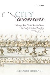 City Women - Money, Sex, and the Social Order in Early Modern London | Oxford Scholarship Online