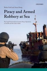 Piracy and Armed Robbery at Sea – The Legal Framework for Counter-Piracy Operations in Somalia and the Gulf of Aden - Oxford Scholarship Online
