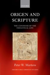 Origen and ScriptureThe Contours of the Exegetical Life$