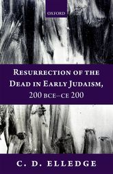 Resurrection of the Dead in Early Judaism, 200 BCE-CE 200 - Oxford Scholarship Online