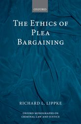 The Ethics of Plea Bargaining