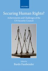Securing Human Rights?Achievements and Challenges of the UN Security Council$