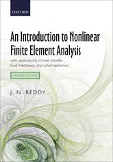 An Introduction to Nonlinear Finite Element Analysis, 2nd Ednwith applications to heat transfer, fluid mechanics, and solid mechanics$