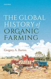 The Global History of Organic Farming$