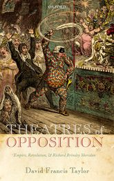 Theatres of OppositionEmpire, Revolution, and Richard Brinsley Sheridan