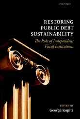Restoring Public Debt Sustainability – The Role of Independent Fiscal Institutions - Oxford Scholarship Online