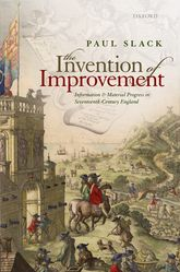The Invention of ImprovementInformation and Material Progress in Seventeenth-Century England